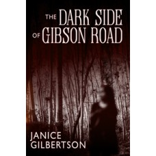 The Dark Side of Gibson Road