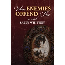 When Enemies Offend Thee
